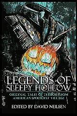 Legends of Sleepy Hollow: Original Tales of Terror From America's Spookiest Village Kindle Edition