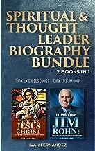 Spiritual & Thought Leader Biography Bundle: 2 Books in 1: Think Like Jesus Christ + Think Like Jim Rohn