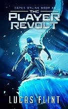 The Player Revolt: A Superhero LitRPG Adventure (Capes Online Book 3)
