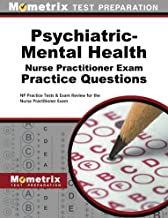 Psychiatric-Mental Health Nurse Practitioner Exam Practice Questions: NP Practice Tests & Exam Review for the Nurse Practitioner Exam