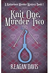 Knit One Murder Two: A Knitorious Murder Mystery Book 1 Kindle Edition
