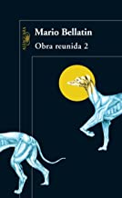Obra reunida. Bellatin - 2 / Mario Bellatin. Collected Works, Book 2 (Spanish Edition)