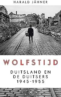 Wolfstijd: Duitsland en de Duitsers 1945-1955