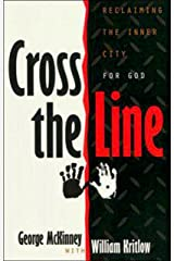Cross the Line: Reclaiming The Inner City For God Kindle Edition