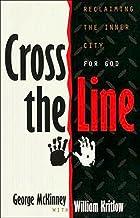 Cross the Line: Reclaiming The Inner City For God