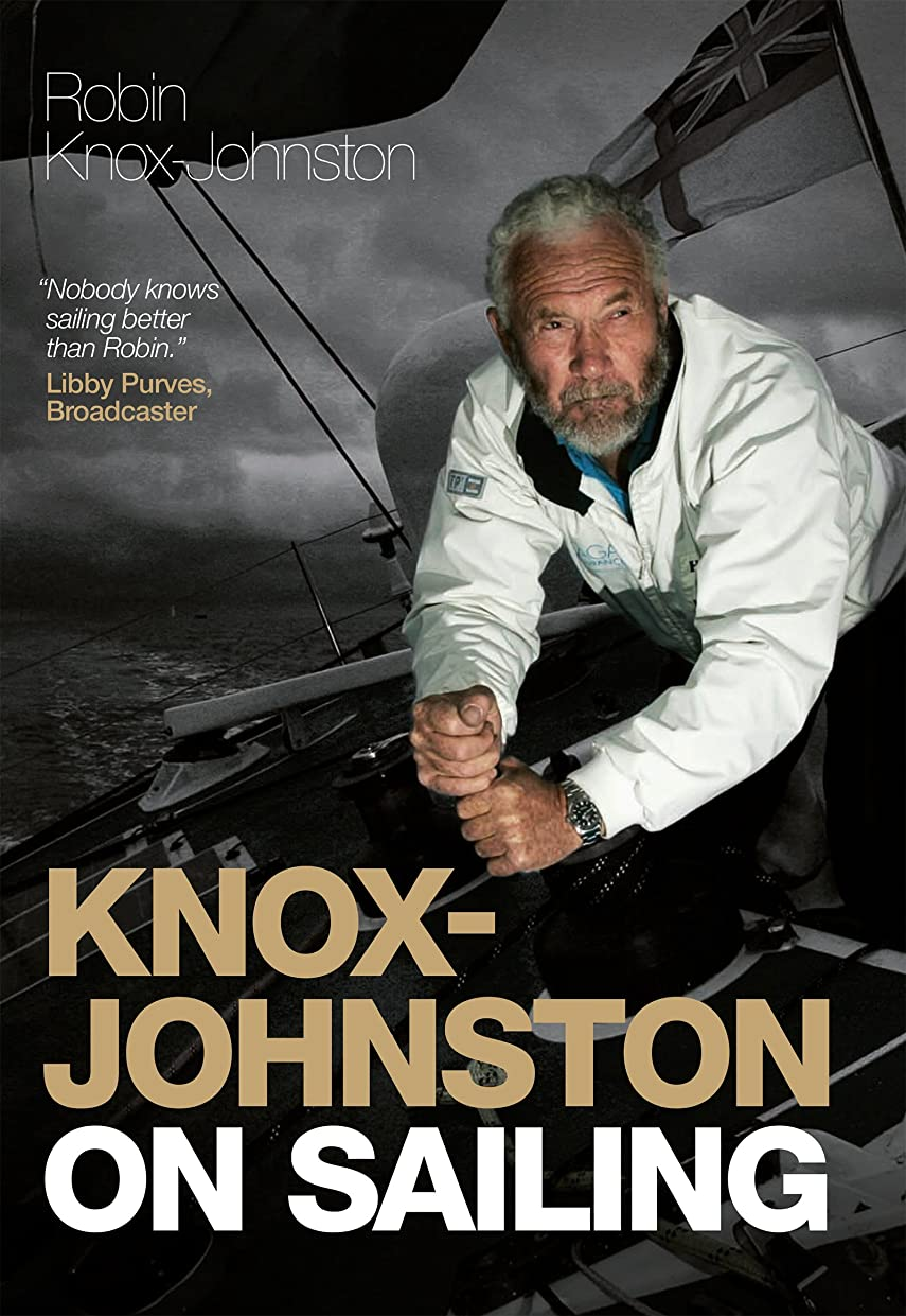 デコードするユーザー論争的Knox-Johnston on Sailing (Wiley Nautical) (English Edition)
