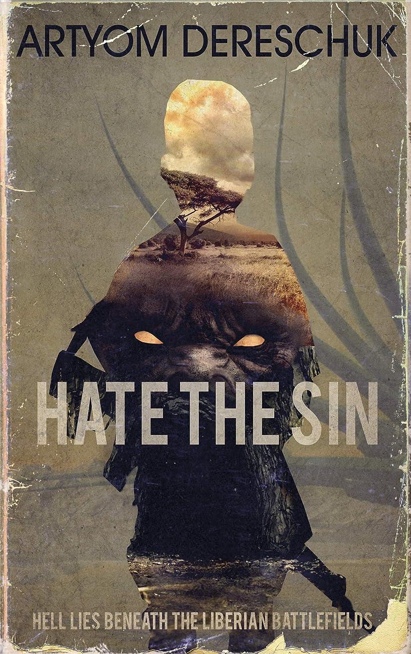 ファウル高価なとしてHate the Sin: A Brutal Young Adult Horror Novel Set in Liberia (English Edition)