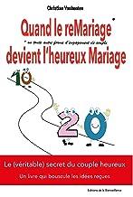 Quand le reMariage devient l'heureux Mariage: Le (véritable) secret du couple heureux (French Edition)