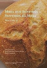 Mesa dos Sentidos & Sentidos da Mesa: Vol. II (Diaita. Scripta & Realia Livro 14) (Portuguese Edition)