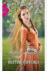 Segreti a corte: I Grandi Romanzi Storici (Italian Edition) Versión Kindle