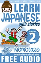Learn Japanese with Stories Volume 2: Momotaro, the Peach Boy + Audio Download (Japanese Reader Collection)