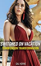 Switched on Vacation: (Feminization Transformation) (English Edition)