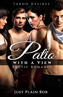 Patio with a View: Taboo Desires: Erotic Romance