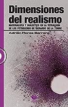 Dimensiones del realismo materialista y dialéctico en la tetralogía de los petroleros de Gerardo de la Torre (Spanish Edition)