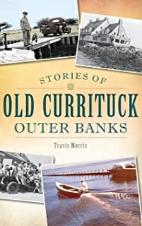 Stories of Old Currituck Outer Banks