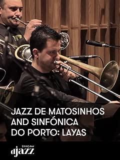 Jazz de Matosinhos and Sinfónica do Porto: Layas