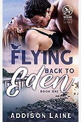 Flying Back To Eden (Novak Brothers Book 1) Kindle Edition