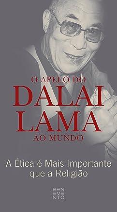 O Apelo do Dalai Lama Ao Mundo: A Ética é Mais Importante que a Religião