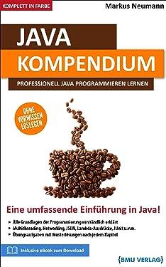 Java: Kompendium: Professionell Java programmieren lernen (German Edition)