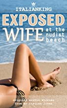 Exposed Wife - At the Nudist Beach: Original Italian Erotic Smut (Playing Wives Book 4)
