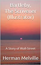 Bartleby, The Scrivener (Illustrator): A Story of Wall-Street