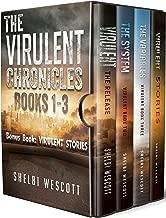 The Virulent Chronicles Books 1-3 Omnibus: Virulent, The System, The Variables, Virulent: Stories