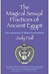 The Magical Sexual Practices of Ancient Egypt: The Alchemy of Night Enchiridion Kindle Edition