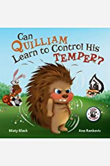Can Quilliam Learn to Control His Temper?: An amusing, anger management picture book for bedtime or the classroom. For ages 3-8. (Punk and Friends Learn Social Skills) Kindle Edition