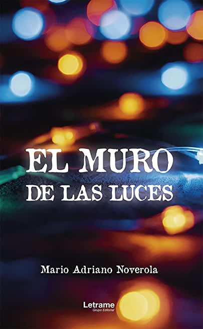 El muro de las luces (Spanish Edition)