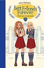 Best Friends Forever: Primer año en el internado / Best Friends Forever: First Year at Boarding School (Spanish Edition)