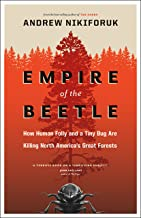 Empire of the Beetle: How Human Folly and a Tiny Bug Are Killing North America's Great Forests (David Suzuki Foundation Series)