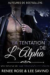 La Tentation de l'Alpha: Une romance de loup métamorphe milliardaire (Alpha Bad Boys t. 1) Format Kindle