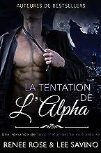 La Tentation de l'Alpha: Une romance de loup métamorphe milliardaire (Alpha Bad Boys t. 1)