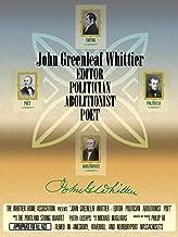 John Greenleaf Whittier - Editor Politician Abolitionist Poet