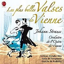 Josef et Johann Strauss I & Johann Strauss II: Valses de Vienne