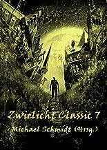 Zwielicht Classic Nr. 7 (German Edition)