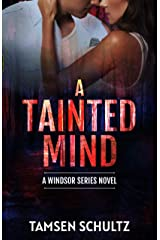 A Tainted Mind (Windsor Series Book 1) Kindle Edition