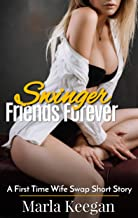 Swinger Friends Forever: A First Time Wife Swap Short Story