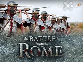 The Battle against Rome