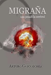 MIGRAÑA, una pesadilla cerebral (Spanish Edition)