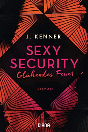 Sexy Security: Glühendes Feuer - Roman (Stark Security 2) (German Edition)
