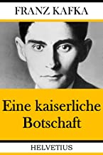 Eine kaiserliche Botschaft (German Edition)