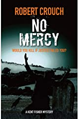 No Mercy (The Kent Fisher Murder Mysteries Book 5) Kindle Edition