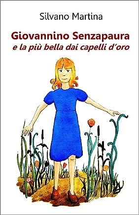 Giovannino Senzapaura e la più bella dai capelli doro (Libro illustrato per bambini)