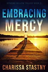 Embracing Mercy (Bending Willow Trilogy Book 3) Kindle Edition