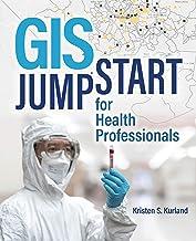GIS Jumpstart for Health Professionals (GIS Jumpstart, 1)