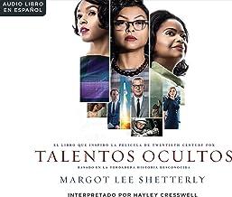 Talentos Ocultas (Hidden Figures): El sueno americano y la historia jams contada de las mujeres matemticas afroamericanas que ayudaro (Spanish Edition)
