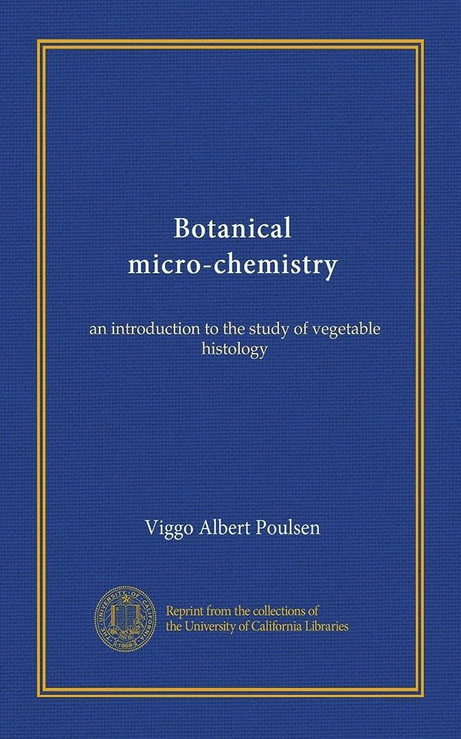カウンターパート観客シチリアBotanical micro-chemistry: an introduction to the study of vegetable histology
