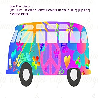 San Francisco (Be Sure to Wear Some Flowers in Your Hair)
