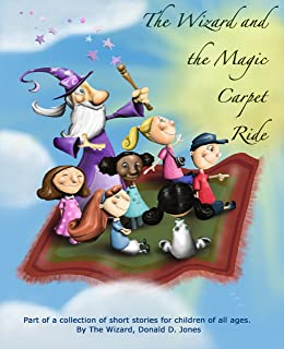 The Wizard and The Magic Carpet Ride (The Adventures of The Wizard and His Friends) (English Edition)